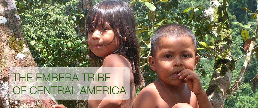 The Embera tribe of Central America